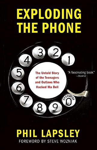 9780802120618: Exploding the Phone: The Untold Story of the Teenagers and Outlaws Who Hacked Ma Bell