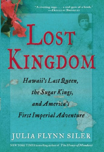 9780802120700: Lost Kingdom: Hawaii's Last Queen, the Sugar Kings, and America's First Imperial Venture