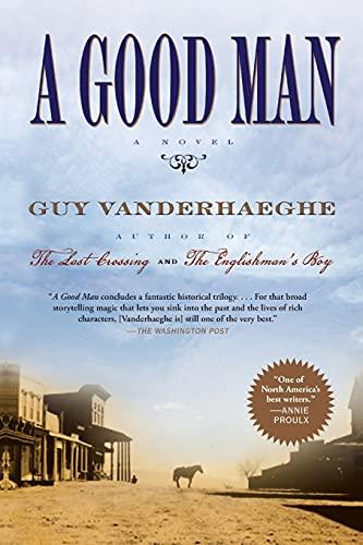 A Good Man: Vanderhaeghe, Guy
