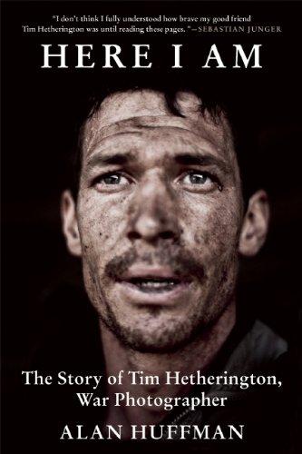 9780802120915: Here I Am: The Story of Tim Hetherington, War Photographer
