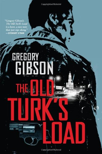 The Old Turk's Load (Signed First Edition): Gregory Gibson