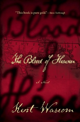 The Blood of Heaven (Signed First Edition): Kent Wascom