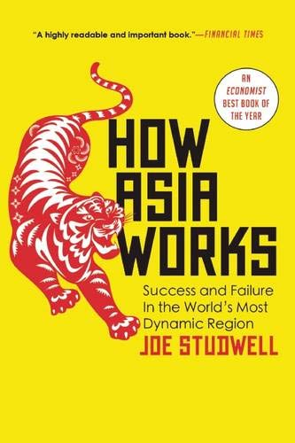 9780802121325: How Asia Works: Success and Failure in the World's Most Dynamic Region