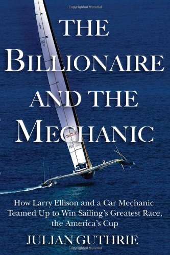9780802121356: The Billionaire and the Mechanic: How Larry Ellison and a Car Mechanic Teamed Up to Win Sailing's Greatest Race, The America's Cup