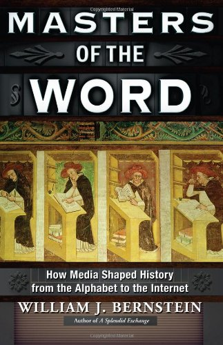 9780802121387: Masters of the Word: How Media Shaped History from the Alphabet to the Internet