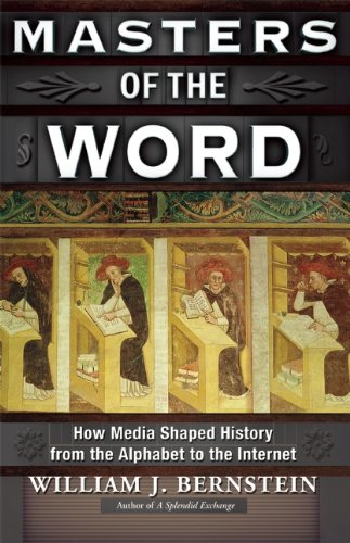 9780802121394: Masters of the Word: How Media Shaped History from the Alphabet to the Internet