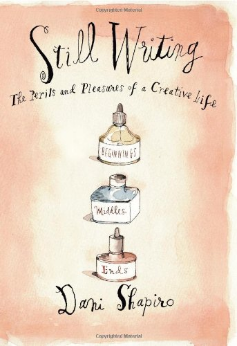 9780802121400: Still Writing: The Perils and Pleasures of a Creative Life