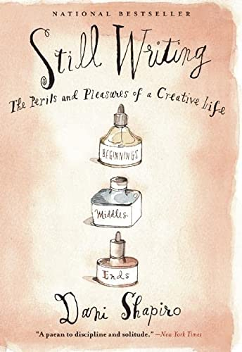 9780802121417: Still Writing: The Perils and Pleasures of a Creative Life