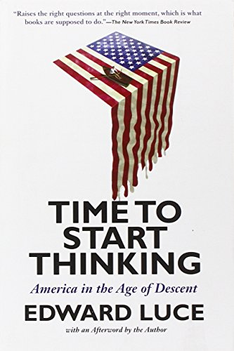 9780802121431: Time to Start Thinking: America in the Age of Descent