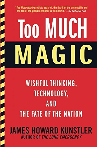 9780802121448: Too Much Magic: Wishful Thinking, Technology, and the Fate of the Nation