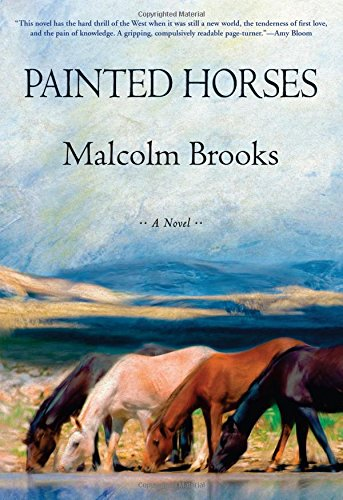 Painted Horses (Signed First Edition): Brooks, Malcolm