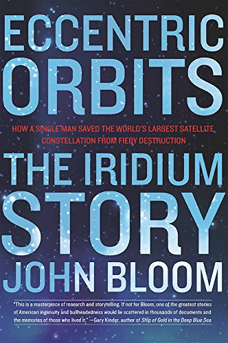 9780802121684: Eccentric Orbits: The Iridium Story