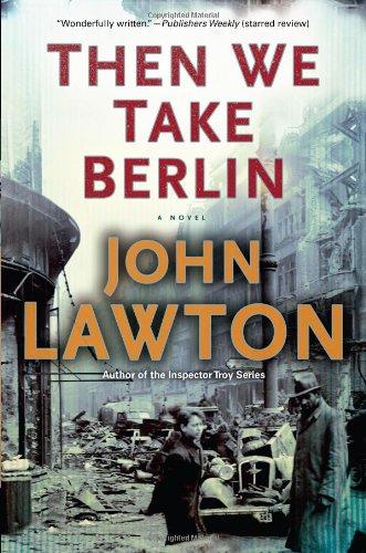9780802121967: Then We Take Berlin