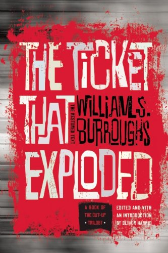 The Ticket That Exploded: The Restored Text (0802122094) by William S. Burroughs
