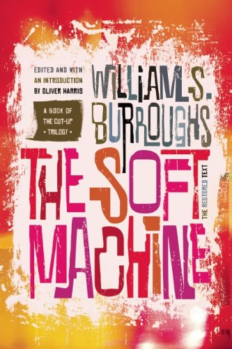 9780802122117: The Soft Machine: The Restored Text (Cut-up Trilogy)