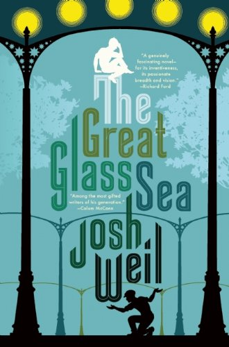 The Great Glass Sea (Signed First Edition): Josh Weil
