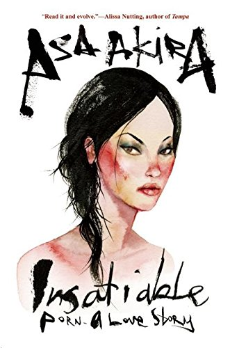 Insatiable: Porn — A Love Story: Asa Akira