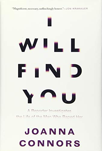 9780802122605: I Will Find You: A Reporter Investigates the Life of the Man Who Raped Her
