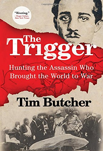 9780802123251: The Trigger: Hunting the Assassin Who Brought the World to War