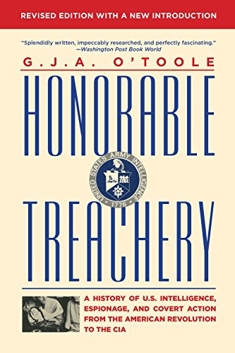 9780802123282: Honorable Treachery: A History of U. S. Intelligence, Espionage, and Covert Action from the American Revolution to the CIA