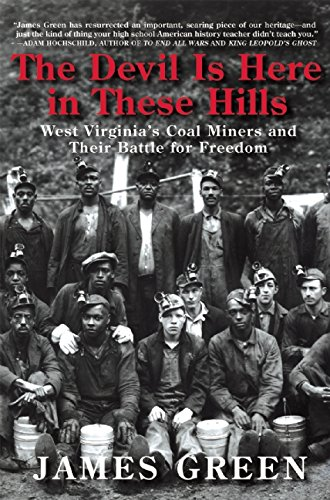 9780802123312: The Devil Is Here in These Hills: West Virginia's Coal Miners and Their Battle for Freedom