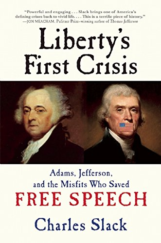9780802123428: Liberty's First Crisis: Adams, Jefferson, and the Misfits Who Saved Free Speech