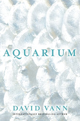 Aquarium (Signed First Edition): David Vann