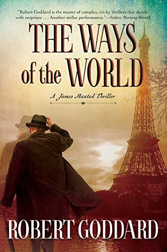 9780802123596: The Ways of the World: A James Maxted Thriller