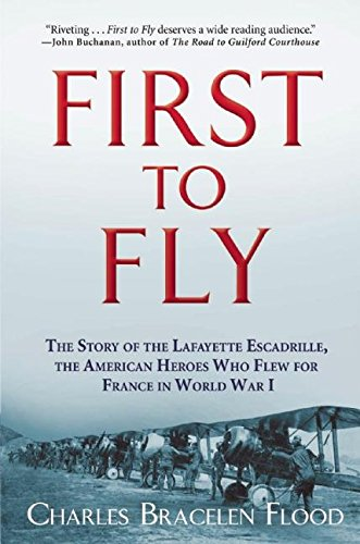 First to Fly : The Story of: Charles Bracelen Flood
