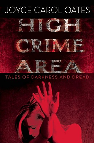 9780802123749: High Crime Area: Tales of Darkness and Dread