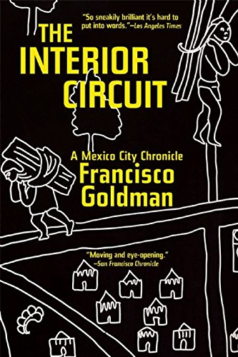 9780802123770: The Interior Circuit: A Mexico City Chronicle