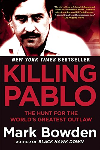 9780802123787: Killing Pablo: The Hunt for the World's Greatest Outlaw
