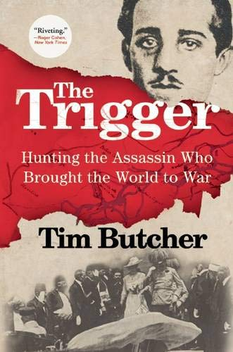 9780802123893: The Trigger: Hunting the Assassin Who Brought the World to War