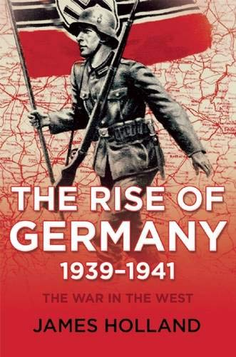 9780802123978: The War in the West: The Rise of Germany, 1939-1941
