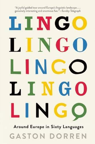 Lingo: Around Europe in Sixty Languages: Dorren, Gaston