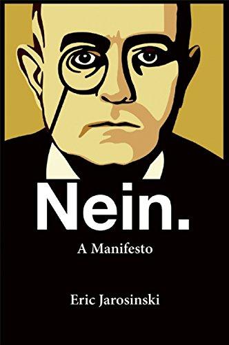 9780802124371: Nein: A Manifesto
