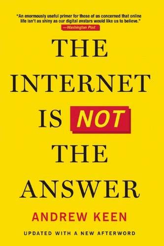9780802124616: The Internet Is Not the Answer