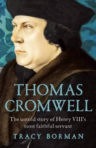 9780802124623: Thomas Cromwell: The Untold Story of Henry VIII's Most Faithful Servant