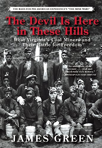 9780802124654: The Devil Is Here in These Hills: West Virginia's Coal Miners and Their Battle for Freedom