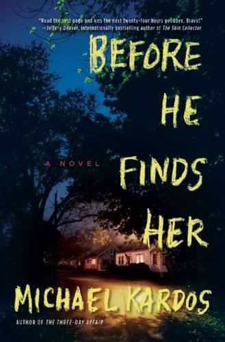 Before He Finds Her: A Novel Kardos,