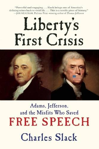 9780802124722: Liberty's First Crisis: Adams, Jefferson, and the Misfits Who Saved Free Speech