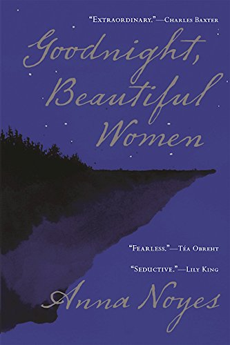 Goodnight, Beautiful Women (Signed First Edition): Anna Noyes