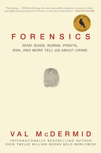 9780802125156: Forensics: What Bugs, Burns, Prints, DNA, and More Tell Us About Crime