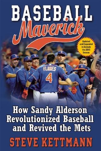 9780802125187: Baseball Maverick: How Sandy Alderson Revolutionized Baseball and Revived the Mets