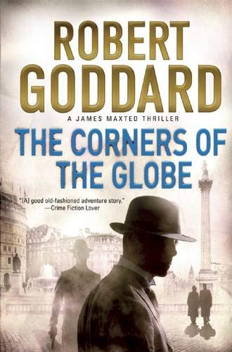 9780802125224: The Corners of the Globe: A James Maxted Thriller