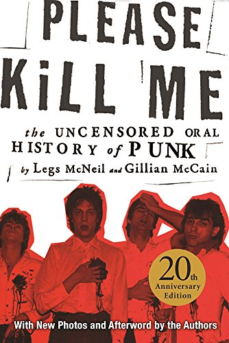 9780802125361: Please Kill Me: The Uncensored Oral History of Punk