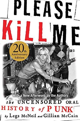 9780802125361: Please Kill Me: The Uncensored Oral History of Punk