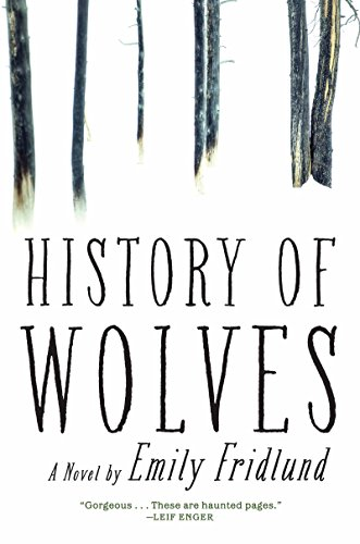 9780802125873: History of Wolves: A Novel