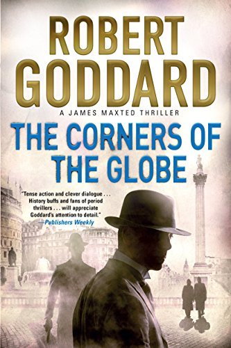 9780802126764: The Corners of the Globe: A James Maxted Thriller