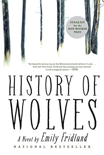 9780802127389: History of Wolves: A Novel